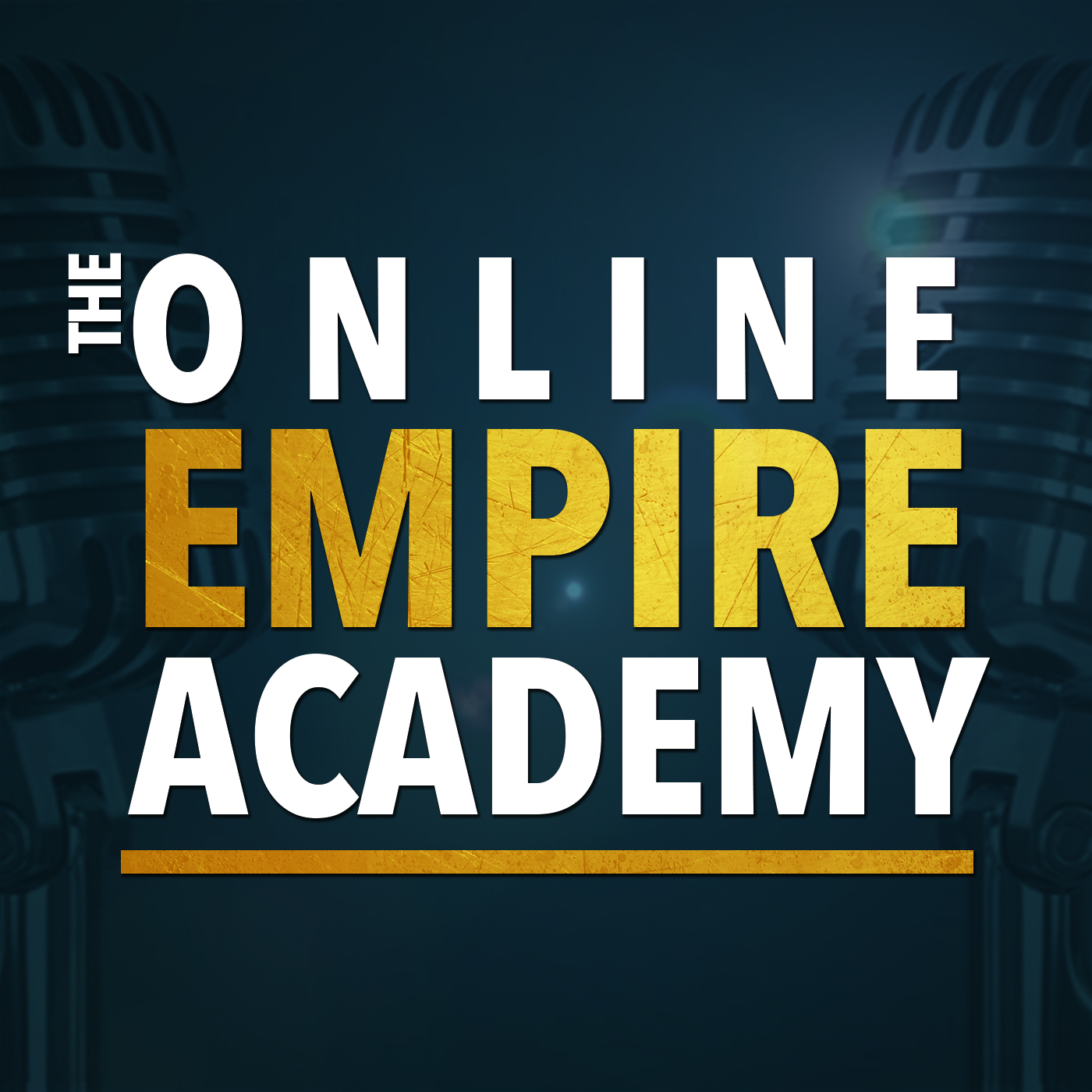 The Online Empire Academy Podcast